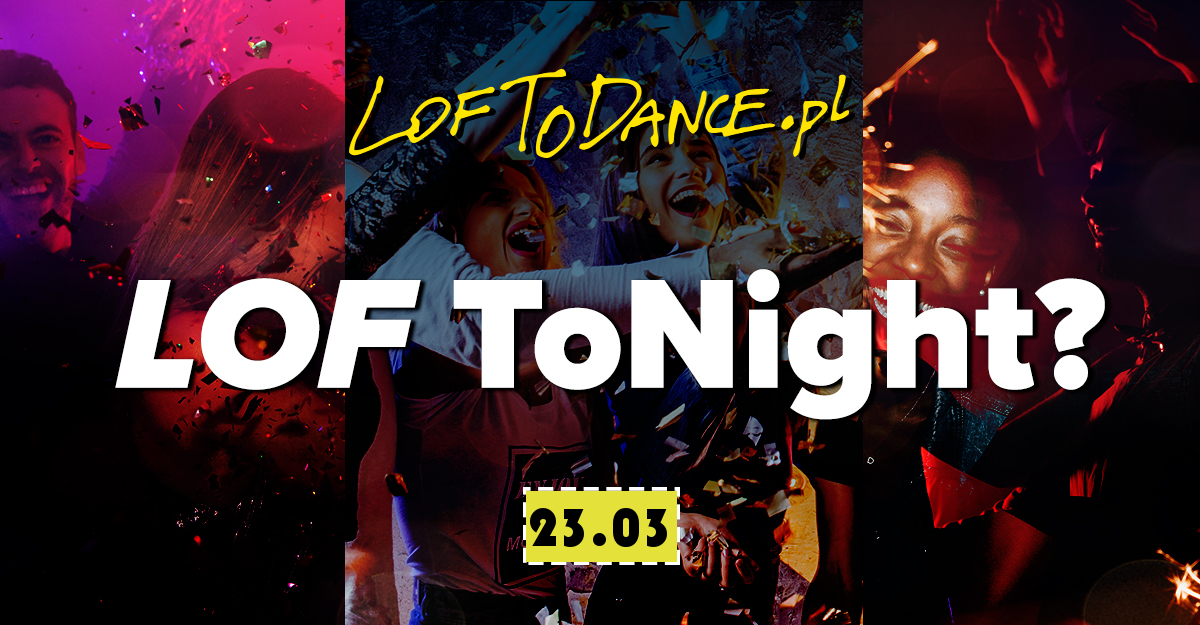 LOF ToNight? PARTY by LOFToDANCE
