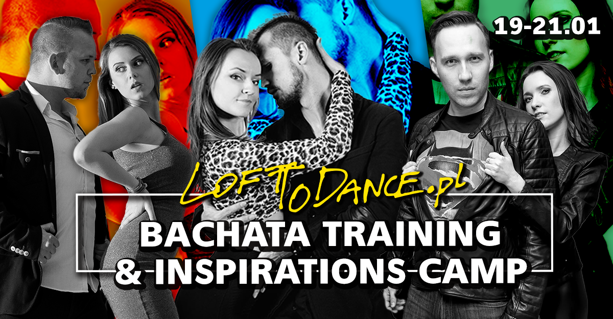 Bachata Training & Inspirations Camp by LOFToDANCE